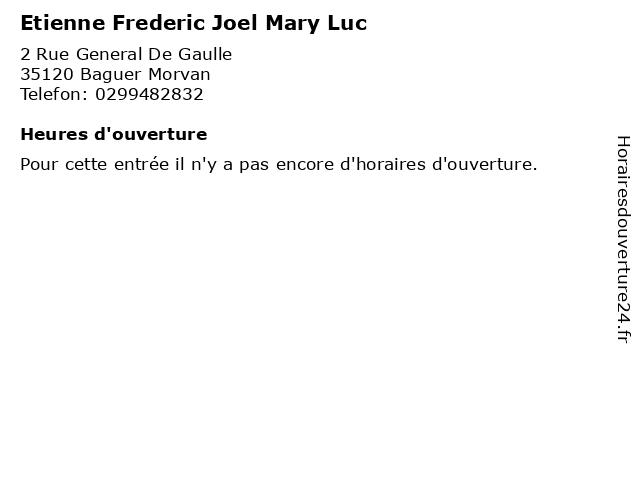Etienne Frederic Joel Mary Luc à Baguer Morvan: adresse et heures d'ouverture