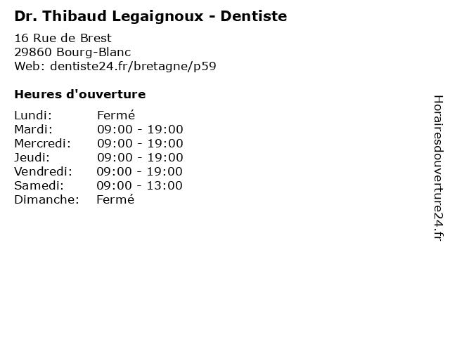 Dr. Thibaud Legaignoux - Dentiste à Bourg-Blanc: adresse et heures d'ouverture