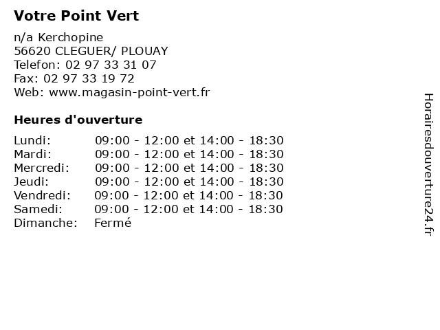 Votre Point Vert à CLEGUER/ PLOUAY: adresse et heures d'ouverture