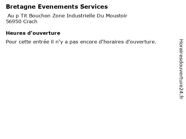 Bretagne Evenements Services à Crach: adresse et heures d'ouverture