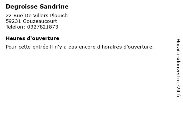 Degroisse Sandrine à Gouzeaucourt: adresse et heures d'ouverture