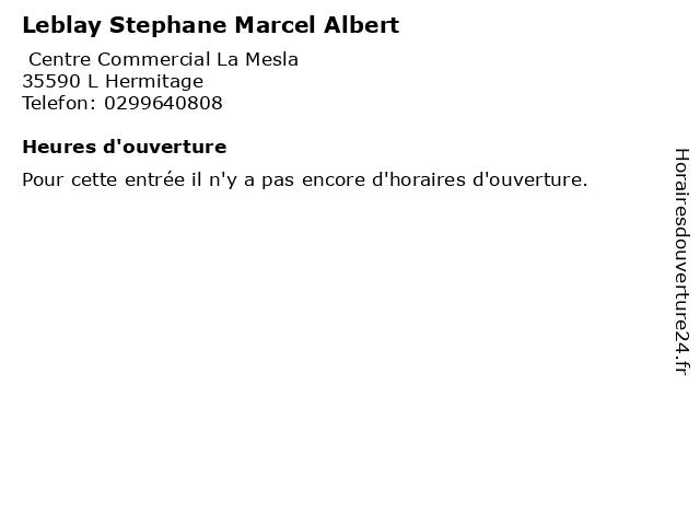 Leblay Stephane Marcel Albert à L Hermitage: adresse et heures d'ouverture