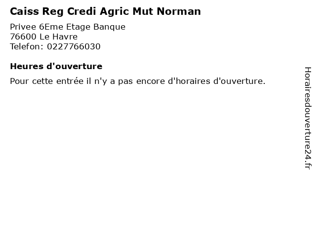 Caiss Reg Credi Agric Mut Norman à Le Havre: adresse et heures d'ouverture
