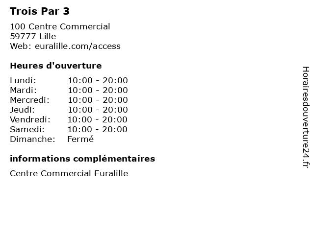 Trois Par 3 à Lille: adresse et heures d'ouverture