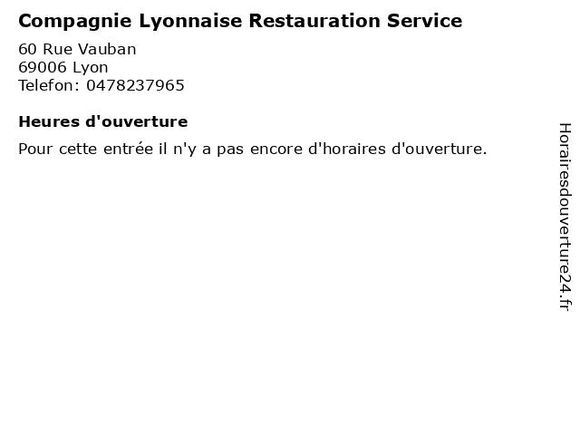 Compagnie Lyonnaise Restauration Service à Lyon: adresse et heures d'ouverture