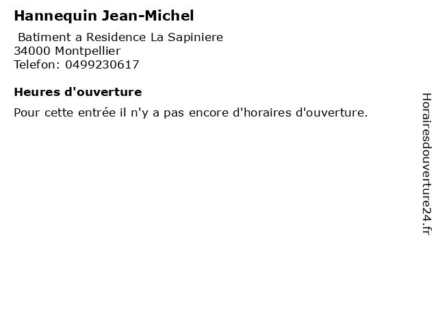 Hannequin Jean-Michel à Montpellier: adresse et heures d'ouverture