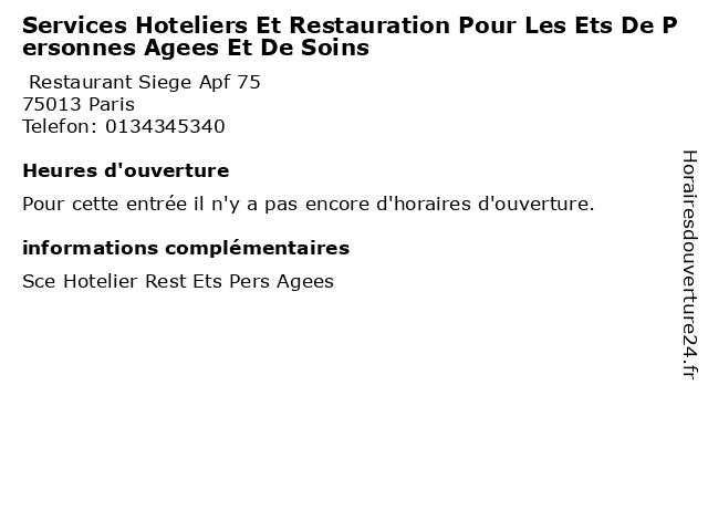 Services Hoteliers Et Restauration Pour Les Ets De Personnes Agees Et De Soins à Paris: adresse et heures d'ouverture