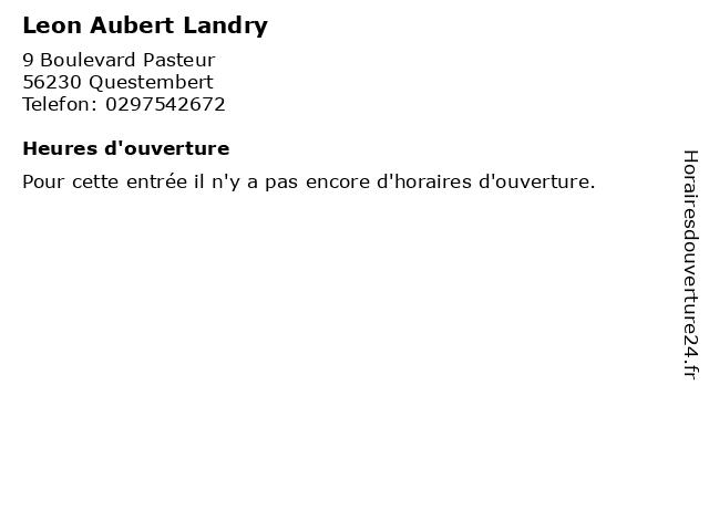 Leon Aubert Landry à Questembert: adresse et heures d'ouverture