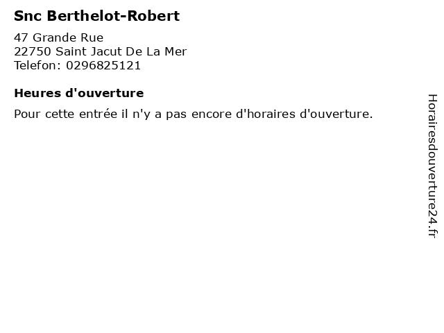 Snc Berthelot-Robert à Saint Jacut De La Mer: adresse et heures d'ouverture