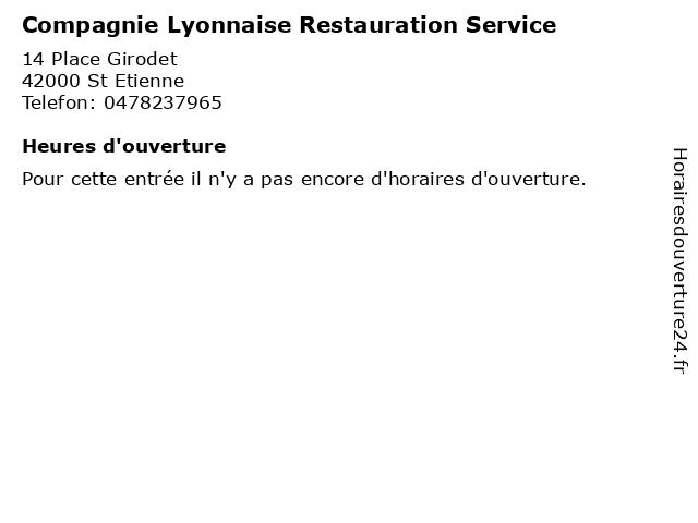 Compagnie Lyonnaise Restauration Service à St Etienne: adresse et heures d'ouverture