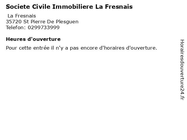 Societe Civile Immobiliere La Fresnais à St Pierre De Plesguen: adresse et heures d'ouverture