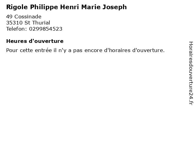 Rigole Philippe Henri Marie Joseph à St Thurial: adresse et heures d'ouverture