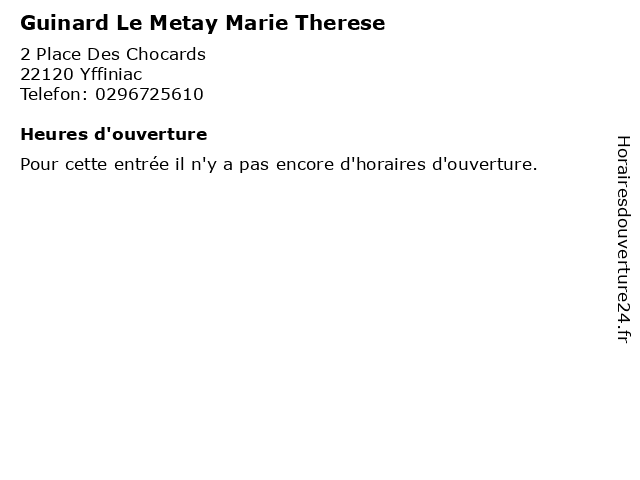 Guinard Le Metay Marie Therese à Yffiniac: adresse et heures d'ouverture